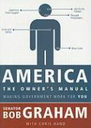America, the Owner's Manual: Making Government Work for You