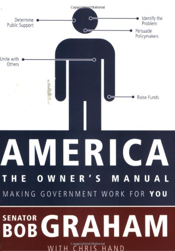 America, the Owner's Manual: Making Government Work For You - Bob Graham, Chris Hand