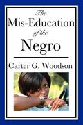 The Mis-Education of the Negro - Carter G. Woodson