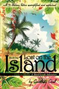 Lost on the Island: A Third Grade Adventure - Chell, Courtney