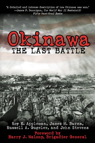 Okinawa: The Last Battle - Roy E. Appleman, James M. Burns, Russell A. Gugeler, John Stevens