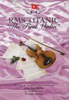 RMS Titanic - The First Violin - Hume, Yvonne