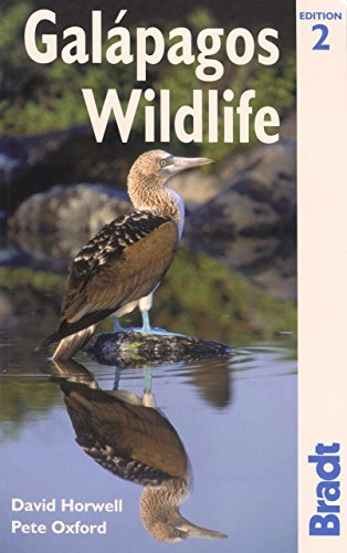 Galapagos Wildlife, 2nd: A Visitor's Guide (Bradt Travel Guide) - David Horwell; Pete Oxford