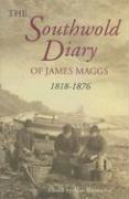 The Southwold Diary of James Maggs, 1818-1876