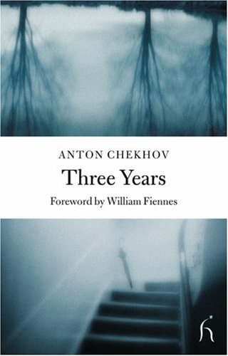 Three Years (Hesperus Classics) - Anton Chekhov
