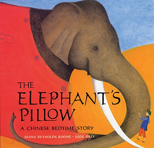 The Elephant's Pillow: A Chinese Bedtime Story - Diana Roome