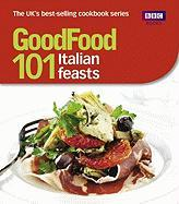 Good Food - 101 Italian Feasts