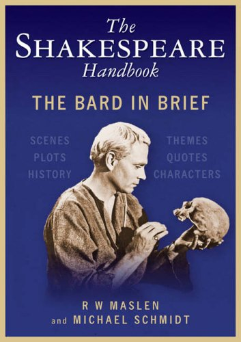 The Shakespeare Handbook - Michael Schmidt; Robert Maslen