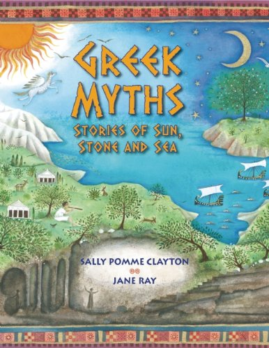 Greek Myths: Stories of Sun, Stone, and Sea - Sally Pomme Clayton