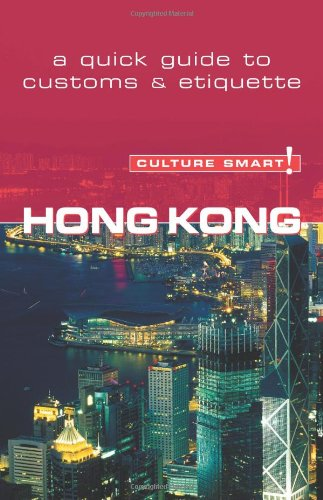 Hong Kong - Culture Smart!: a quick guide to customs & etiquette - Clare Vickers