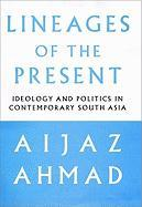 Lineages of the Present: Ideology and Politics in Contemporary South Asia