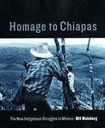 Homage to Chiapas: The New Indigenous Struggles in Mexico