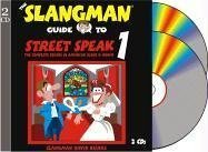 The Slangman Guide to Street Speak 1 (2 Audio CD Set) (Slangman Guides) - Slangman David Burke