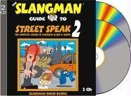 The Slangman Guide to Street Speak 2 (2 Audio CD Set) (Slangman Guides) - Slangman David Burke