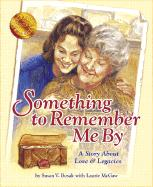 Something to Remember Me By - Bosak, Susan V.