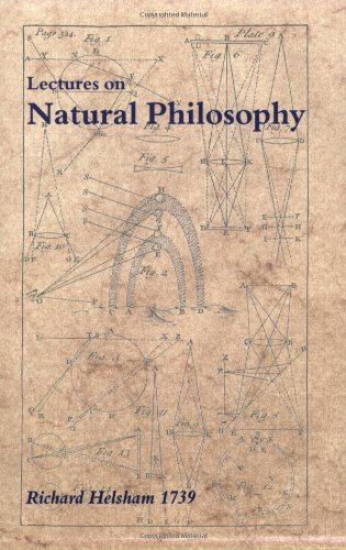 A Course of Lectures on Natural Philosophy - Denis Weaire; Patrick Kelly; David Attis