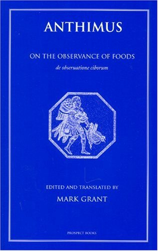 Anthimus: On the Observance of Foods - Mark Grant