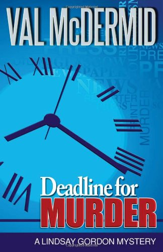 Deadline for Murder: A Lindsay Gordon Mystery (Lindsay Gordon Mystery Series) - Val McDermid