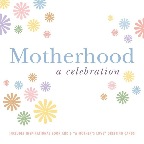 Motherhood: A Celebration - Lenore Skomal