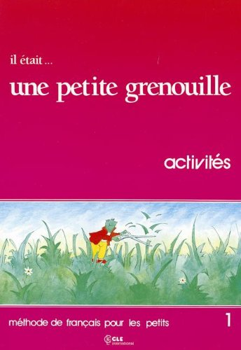 Il Etait Une Petite Grenouille Activity Book (Level 1) (French Edition) - Girardet