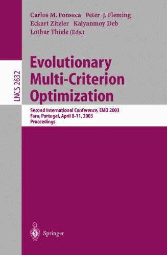 Evolutionary Multi-Criterion Optimization: Second International Conference, EMO 2003, Faro, Portugal, April 8-11, 2003, Proceedings (Lecture - Carlos M. Fonseca; Peter J. Fleming; Eckart Zitzler; Kalyanmoy Deb; Lothar Thiele