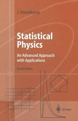 Statistical Physics : An Advanced Approach with Applications Web-enhanced with Problems and Solutions - Honerkamp, Josef