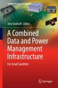 A Combined Data and Power Management Infrastructure: For Small Satellites (Springer Aerospace Technology)