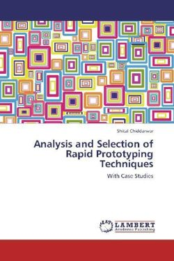 Analysis and Selection of Rapid Prototyping Techniques