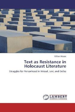 Text as Resistance in Holocaust Literature - Mozer, Gillian