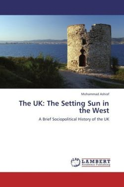 The UK: The Setting Sun in the West - Ashraf, Mohammad