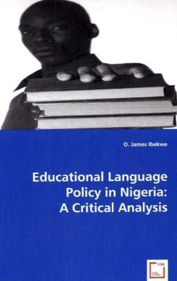 Educational Language Policy in Nigeria: A Critical Analysis - IBEKWE, JAMES