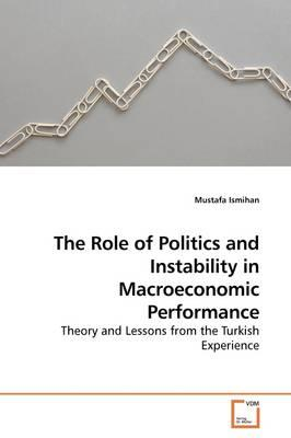 The Role of Politics and Instability in Macroeconomic Performance - Ismihan, Mustafa