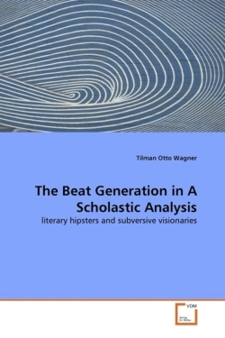 The Beat Generation in A Scholastic Analysis: literary hipsters and subversive visionaries