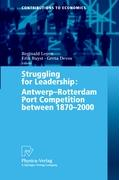 Struggling for Leadership: Antwerp-Rotterdam Port. Competition 1870 - 2000