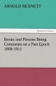 Books and Persons Being Comments on a Past Epoch 1908-1911