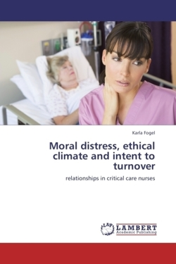 Moral Distress, Ethical Climate and Intent to Turnover: relationships in critical care nurses
