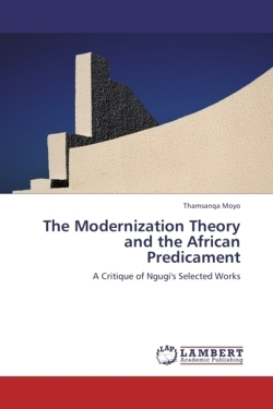 The Modernization Theory and the African Predicament: A Critique of Ngugi's Selected Works
