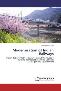 Modernization of Indian Railways - Jha, Uday Shankar