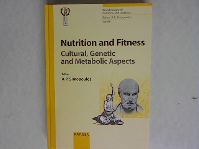 Nutrition and Fitness: Cultural, Genetic and Metabolic Aspects: International Congress and Exhibition on Nutrition, Fitness and Health, Shanghai, . World Review of Nutrition & Dietetics, Vol. 98. - Simopoulos, A.P.