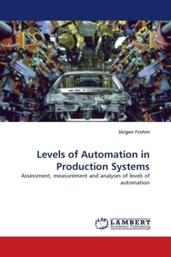 Levels of Automation in Production Systems - Frohm, Jörgen