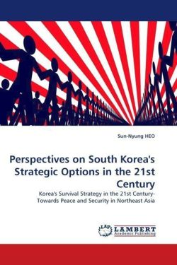 Perspectives on South Korea's Strategic Options in the 21st Century - HEO, Sun-Nyung