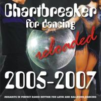 Chartbreaker For Dancing Reloaded 2005-2007