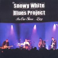 In Our Time...Live - White, Snowy Blues Project