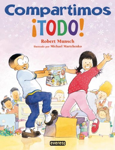 Compartimos todo! / We Share Everything! (Coleccion Rascacielos / Skyscraper) (Spanish Edition) - Robert N. Munsch; Sandra Lopez Varela
