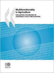 Multifunctionality in Agriculture: Evaluating the Degree of Jointness, Policy Implications