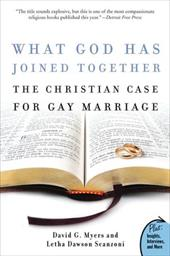 What God Has Joined Together: The Christian Case for Gay Marriage - Myers, David G. / Scanzoni, Letha Dawson