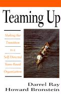 Teaming Up: Making the Transition to a Self-Directed Team-Based Organization