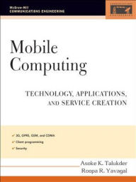Mobile Computing: Technology, Applications, and Service Creation - Asoke K Talukder