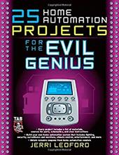 25 Home Automation Projects for the Evil Genius - Ledford, Jerri L.