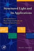 Structured Light and Its Applications - David L. Andrews